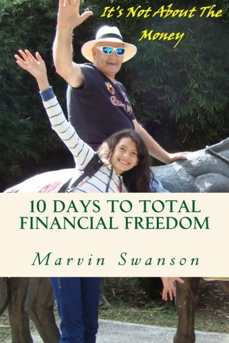 10 Days To Total Financial Freedom: 10 days of discovery searching the hidden treasures of the deep It's not about the money