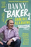 Going Off Alarming (The Autobiography: Vol 2) by Danny Baker