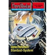"Perry Rhodan 2508: Unternehmen Stardust-System (Heftroman): Perry Rhodan-Zyklus ""Stardust"" (Perry Rhodan-Erstauflage)"