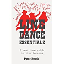 Line Dance Essentials: A must have guide to Line Dancing (English Edition)