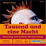 Tausend und eine Macht. 7 Cds + mp3-CD: Marketing und moderne Hirnforschung