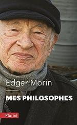 Mes philosophes de Edgar Morin