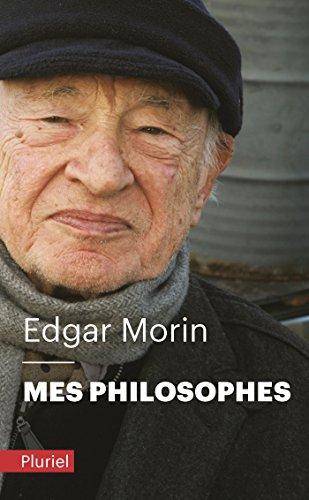 Mes philosophes par Edgar Morin