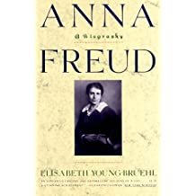 Anna Freud: A Biography by Elisabeth Young-Bruehl (1994-07-01)
