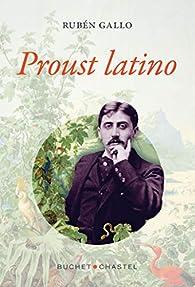 Proust latino par Rubén Gallo