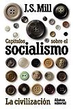 Capítulos sobre el socialismo. La civilización (El Libro De Bolsillo - Ciencias Sociales)