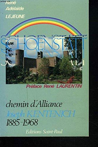 Schoenstatt : Chemin d'alliance, Joseph Kentenich, 1885-1968 par René Lejeune, Adélaïde Lejeune