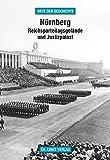 Nürnberg: Reichsparteitagsgelände und Justizpalast (»Orte der Geschichte«)