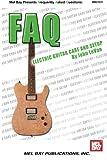 FAQ: Electric Guitar Care and Setup (FAQ (Mel Bay))