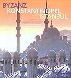 Byzanz Konstantinopel Istanbul: Mit Fotografien von Mehmet Güngör - Rüstem Aslan, Stephan W.E. Blum, Frank Schweizer