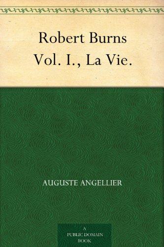Couverture du livre Robert Burns Vol. I., La Vie.