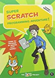 Super Scratch Programming Adventure!: Learn to Program By Making Cool Games (covers Version 2)