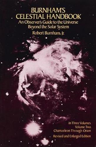 Celestial Handbook: v. 2: An Observer's Guide to the Universe Beyond the Solar System: Chamaeleon to Orion v. 2 (Dover Books on Astronomy) por Robert Burnham