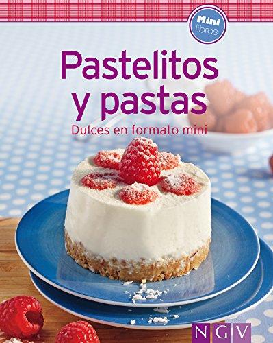 Pastelitos y pastas: Nuestras 100 mejores recetas en un solo libro