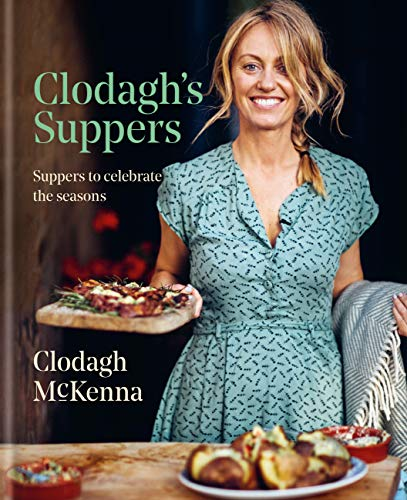 Clodagh's Suppers: Suppers to celebrate the seasons (English Edition)