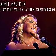 Aimee Marcoux Sings Kurt Weill