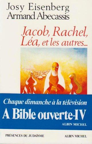 A Bible ouverte, tome 4 : Jacob, Rachel, La et les autres