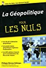 La Géopolitique pour les Nuls poche par Moreau Defarges