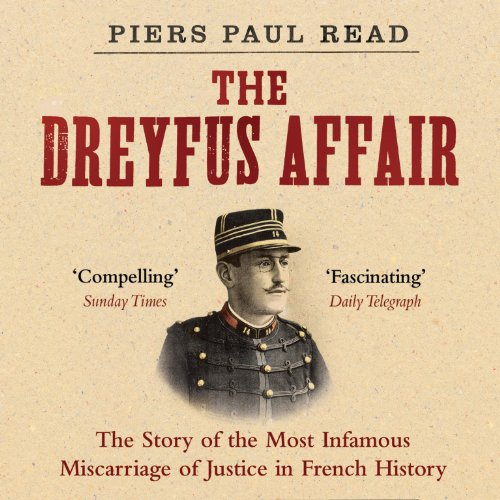 The Dreyfus Affair: The Scandal That Tore France in Two