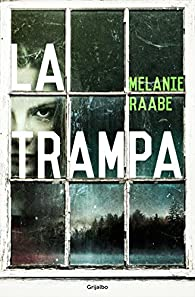 La trampa par Mélanie Raabe