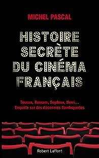 Histoire secrète du cinéma français par Michel Pascal