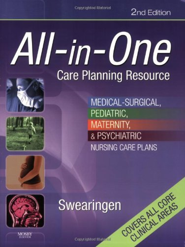 All-in-One Care Planning Resource: Medical-Surgical, Pediatric, Maternity, and Psychiatric Nursing Care Plans (All-In-One Care Planning Resource: ... Matermaternity, & Psychiatric Nursin) by Pamela L. Swearingen RN (2007-11-01)