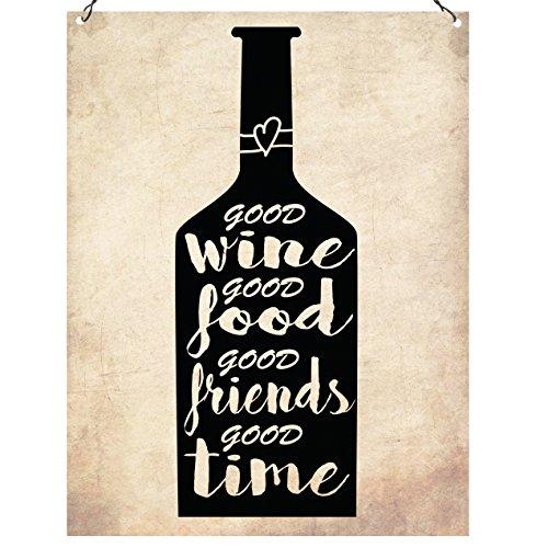 Guten Wein Good Food Good Friends Good Time inspirierendes Zitat Geschenk Dekoschild Blechschild 15x 20cm (Wein Wandbehang)