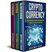 Cryptocurrency: Blockchain, Bitcoin & Ethereum: The Definitive Guide to Investing in the Cryptocurrency Revolution (The Future of Money) (English Edition)