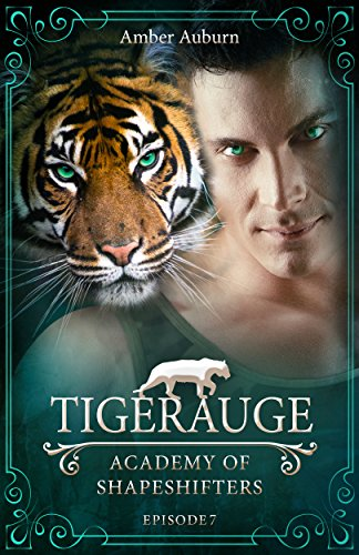 Tigerauge, Episode 7 - Fantasy-Serie (Academy of Shapeshifters)