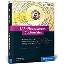 SAP-Finanzwesen – Customizing: Eine echte Hilfe für jeden SAP FI/CO-Berater! (SAP PRESS)