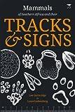 Mammals of Southern Africa and Their Tracks & Signs by Gutteridge, Lee, Liebenberg, Louis (2013) Taschenbuch
