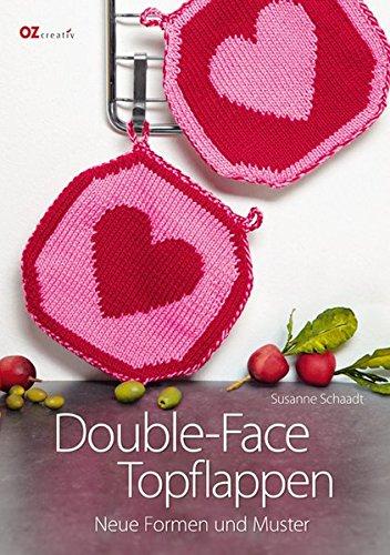 Double-Face Topflappen: Neue Formen und Muster (Stricken Topflappen)