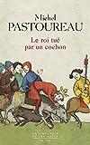 Le roi tué par un cochon : Une mort infâme aux origines des emblèmes de la France ?