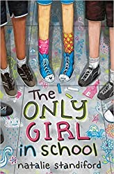 The Only Girl in School by Natalie Standiford (2016-08-02)