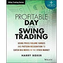 Profitable Day and Swing Trading, Website: Using Price / Volume Surges and Pattern Recognition to Catch Big Moves in the Stock Market (Wiley Trading) by Harry Boxer (2014-07-28)