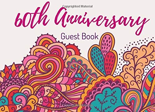 60th Anniversary Guest Book: Visitor Registry - Memory Book Signature Keepsake - 60 Wedding Celebration Party
