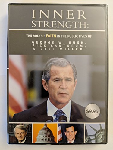 Inner Strength: The Role of Faith in the Public Lives of George W. Bush, Rick Santorum, and Zell Miller (Zell-audio)