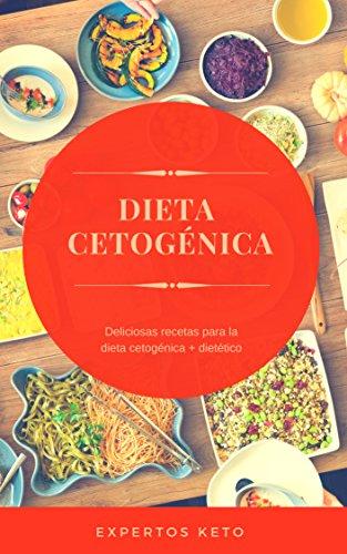 Dieta cetogénica: Deliciosas recetas para la dieta cetogénica + dietético