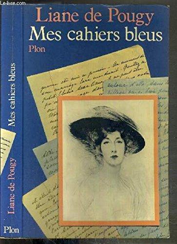 Mes cahiers bleus par Liane de Pougy