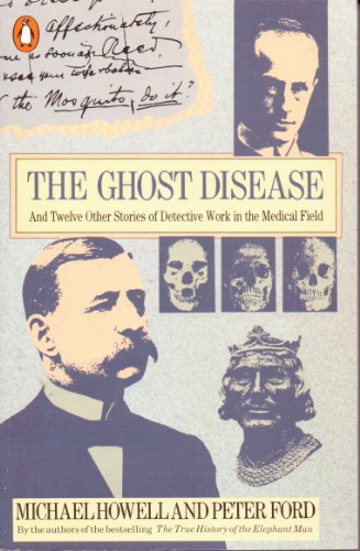 The Ghost Disease and Twelve Other Stories of Detective Work in the Medical Field
