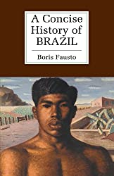 A Concise History of Brazil (Cambridge Concise Histories) by Boris Fausto (1999-04-28)