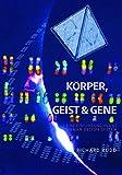 Körper, Geist & Gene: Eine Einführung in das Human Design System - Richard Rudd