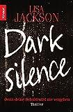 Dark Silence: Denn deine Schuld wird nie vergehen. Thriller (Die San-Francisco-Reihe)
