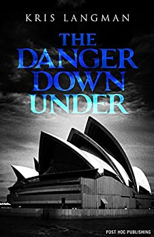 The Danger Down Under (Anne Lambert Mysteries Book 2) (English Edition) von [Langman, Kris]