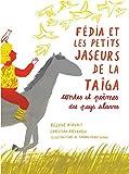 Fédia et les petits jaseurs de la Taïga : Contes et poèmes des pays slaves