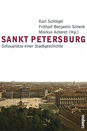 Sankt Petersburg: Schauplätze einer Stadtgeschichte