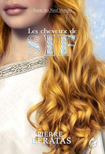 Les Cheveux de Sif: Sagas des Neuf Mondes - 3 (French Edition)