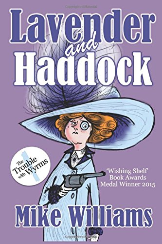 Lavender and Haddock: Part One of 'The Trouble with Wyrms' Trilogy: Volume 1