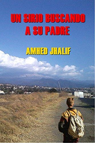 Un sirio buscando a su padre por Amhed  Jhalif