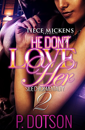 He Don't Love Her 2: A Side Chick Mentality